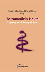 """Buchcover """"Astromedizin heute - Ansätze und Perspektiven"""" von Birgit Böhmig und Petra Dörfert, erschienen im astronova Verlag."""